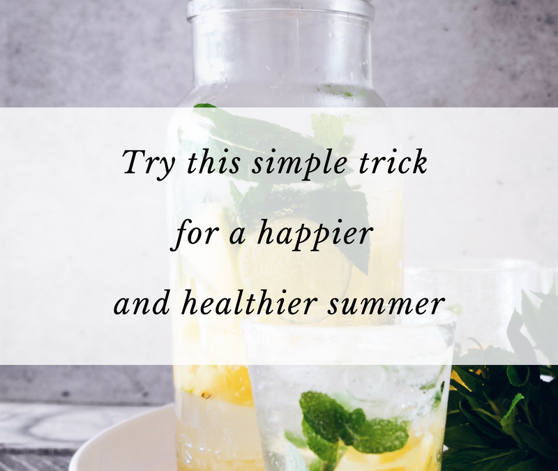 Try this simple trick for a happier and healthier summer