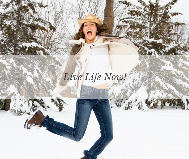 Live Life Now! The road to a better life in 2020 and beyond.