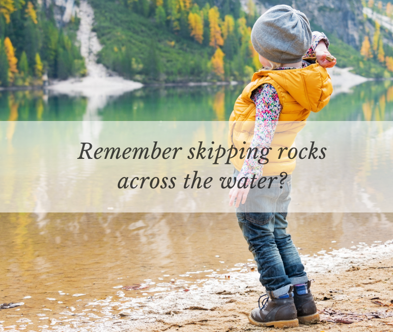 Remember skipping rocks across the water?