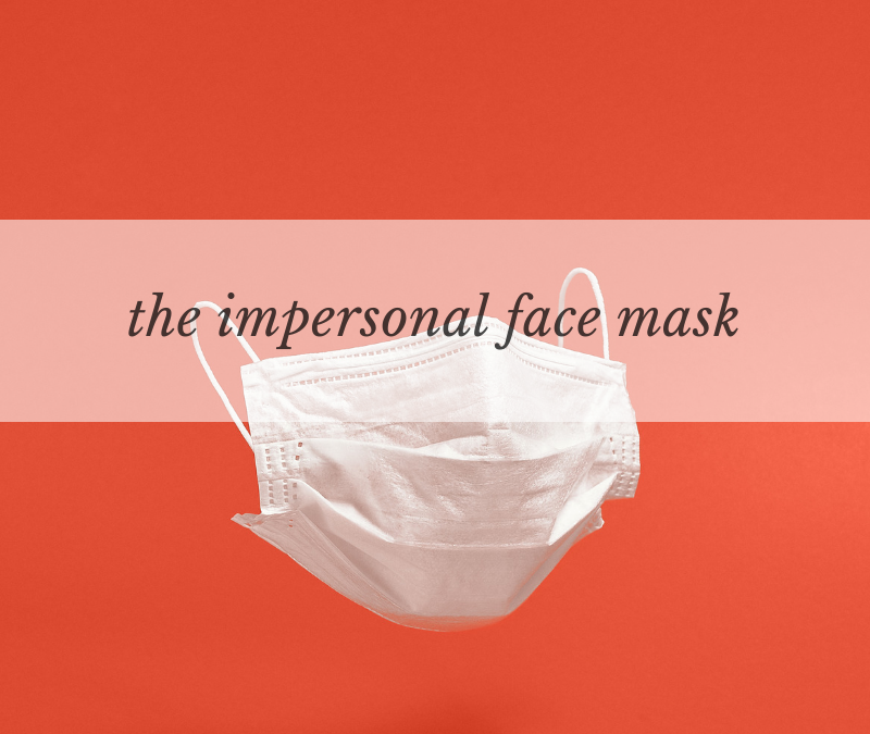 The impersonal face mask